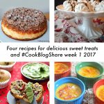 Four recipes for delicious sweet treats and #CookBlogShare linky week 1 2017