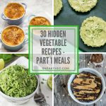 Hidden vegetable recipes part 1 – meals