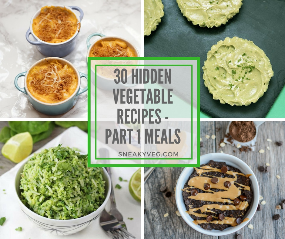 30 hidden vegetable recipes - part 1 meals